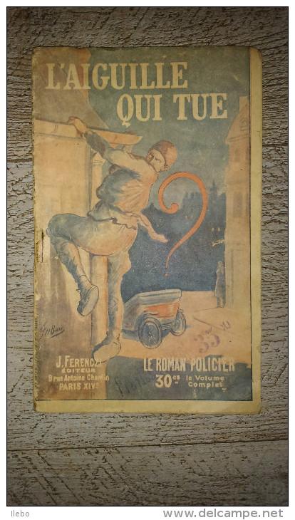 L´aiguille Qui Tue De Marcel Vigier 1920 Le Roman Policier Ferenczi Rare - Ferenczi