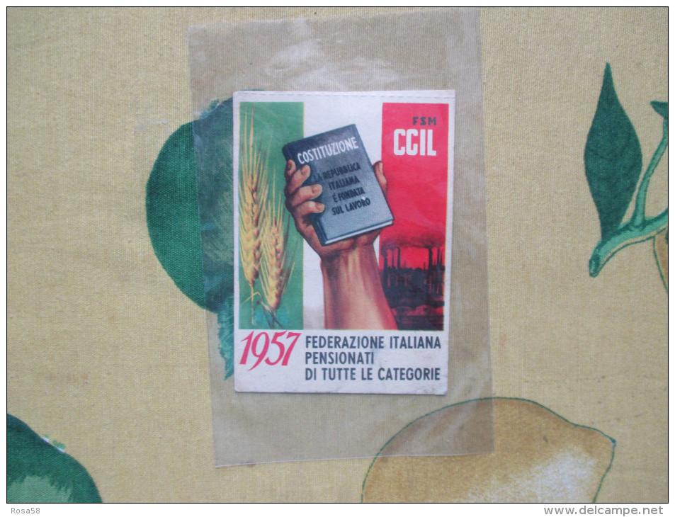 1957 TESSERA C.G.I.L. Federazione Italiana Pesnionati Di Tutte Le Categorie  Prezzo Tessera L.60 - Documenti Storici