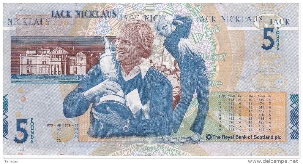 BILLETE DE ESCOCIA DE 5 POUND DEL AÑO 2005 CONMEMORATIVO NICKLAUS  (BANKNOTE) CAMPEON DE GOLF - [ 3] Scotland