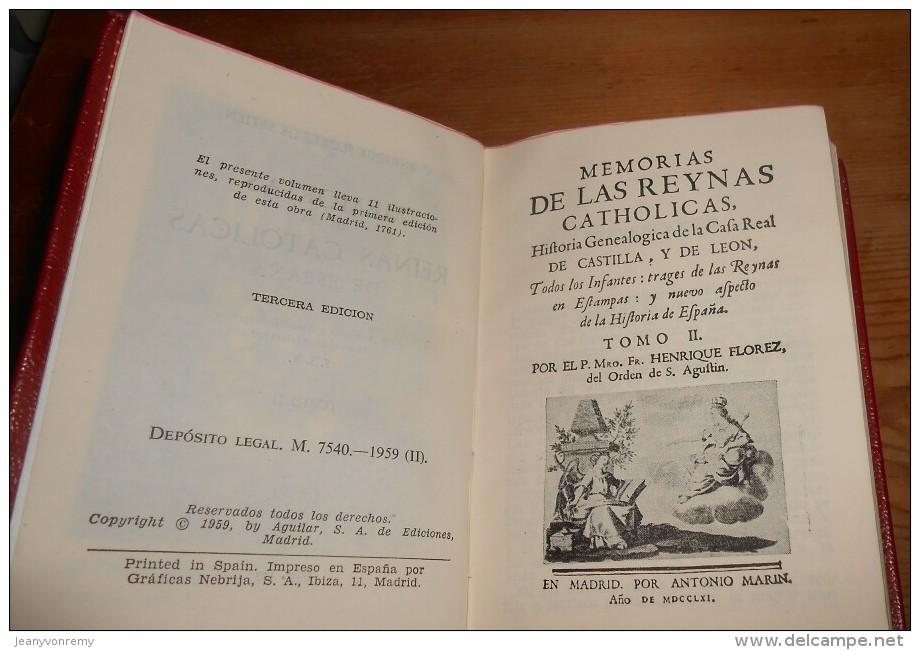 Memorias De Las  Reinas Catolicas De Espana. Tome II. P. Enrique Florez De Setien. 1959. - Culture