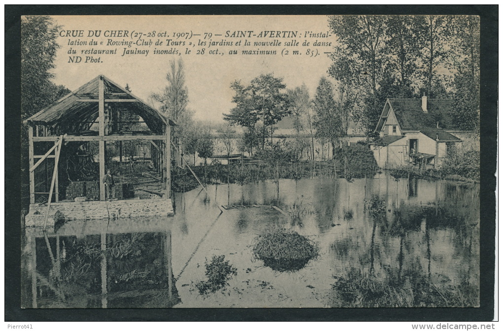 SAINT AVERTIN - CRUE DU CHER (27-28 Oct.1907) - Installation Du Rowing Club De Tours , Le Restaurant JAULNAY Inondés - Saint-Avertin