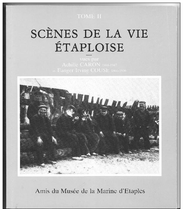 Scènes de la vie étaploise. Tome II / à partir des clichés des collections Eanger Irving Couse et Achille Caron |