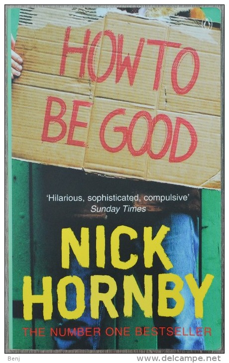 How To Be Good (Nick Hornby, Penguin Books) - Novels