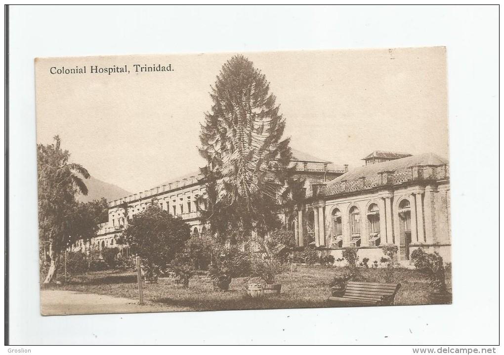 COLONIAL HOSPITAL TRINIDAD - Trinidad