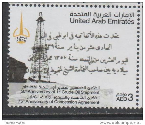 UAE , 2015, MNH, OIL, PETROL, 75TH ANNIVERSARY OF FIRST CRUDE OIL SHIPMENT,1v - Minéraux