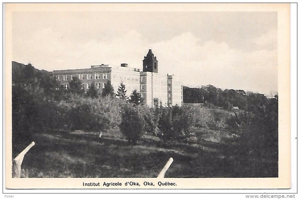 CANADA - QUEBEC - OKA - Institut Agricole - Non Classés