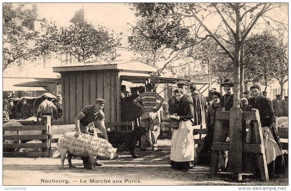 27 - LE NEUBOURG - Le Marché Aux Porcs - Le Neubourg