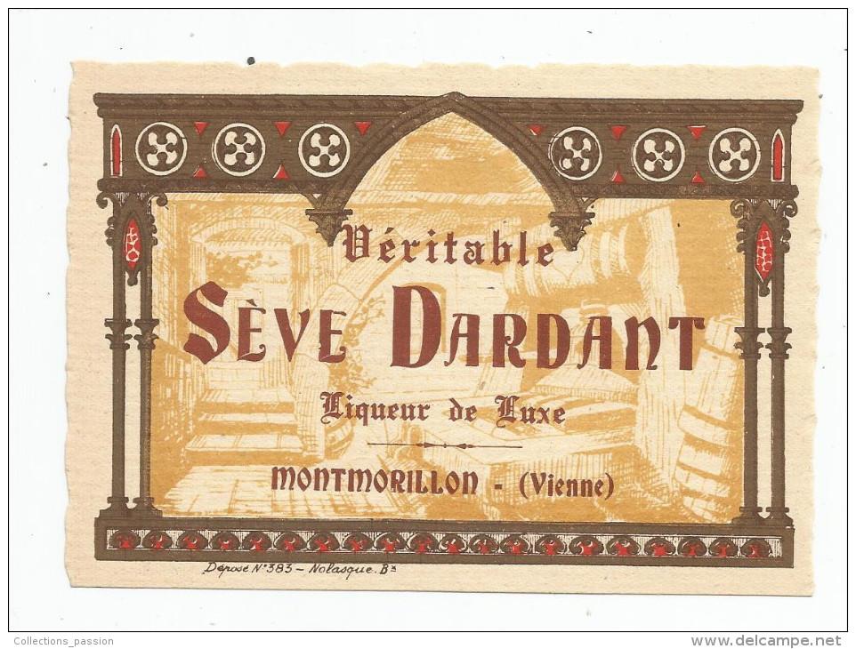 étiquette ,  MONTMORILLON  , Vienne , Véritable SEVE DARDANT , Liqueur De Luxe - Etiquettes