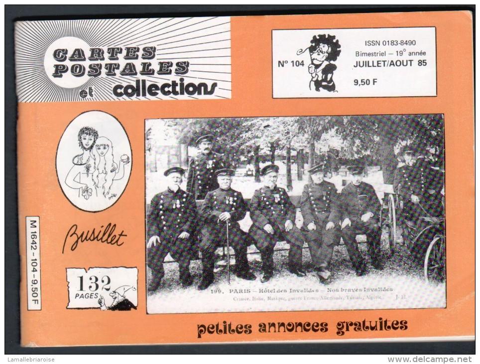 REVUE: CARTES POSTALES ET COLLECTION, N°104, JUILLET AOUT 1985 - Français