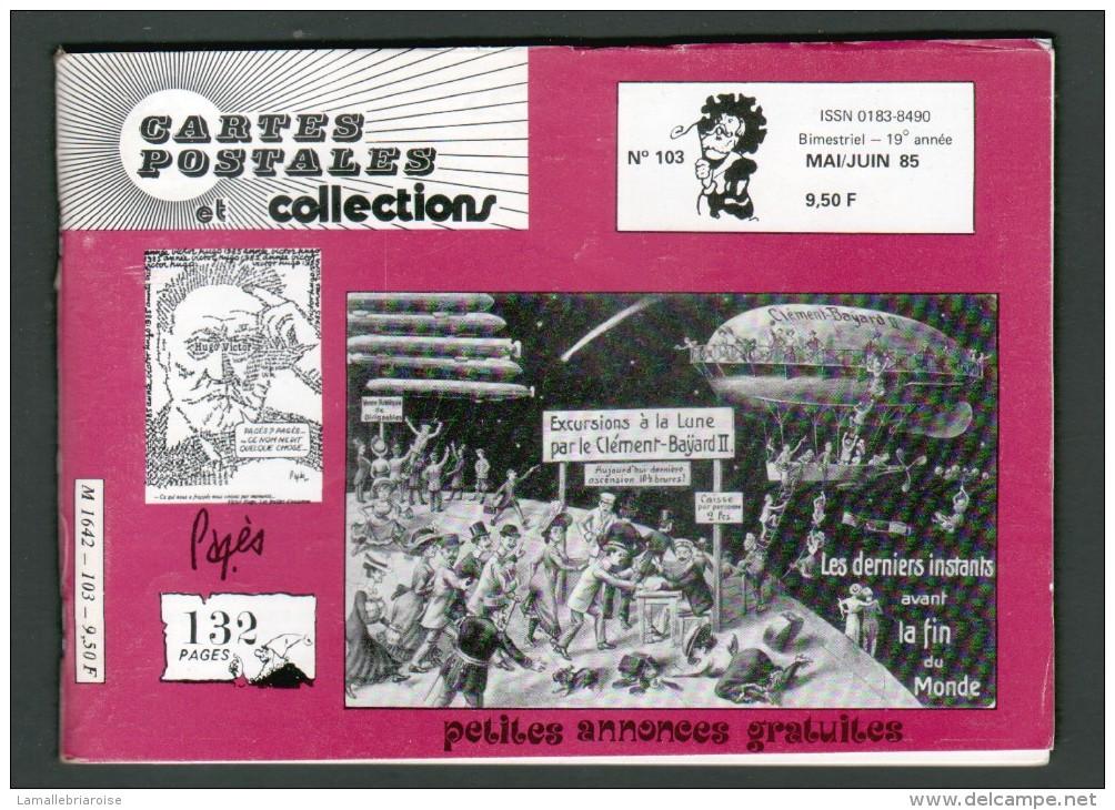 REVUE: CARTES POSTALES ET COLLECTION, N°103, MAI JUIN 1985 - Français