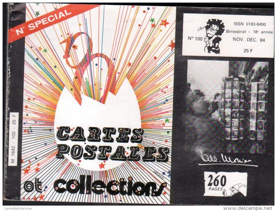REVUE: CARTES POSTALES ET COLLECTION, N°100, N° SPAECIAL, NOV DEC 1984, IDENTIFICATION D'ILLUSTRATEURS SUR LES CARTES PO - French