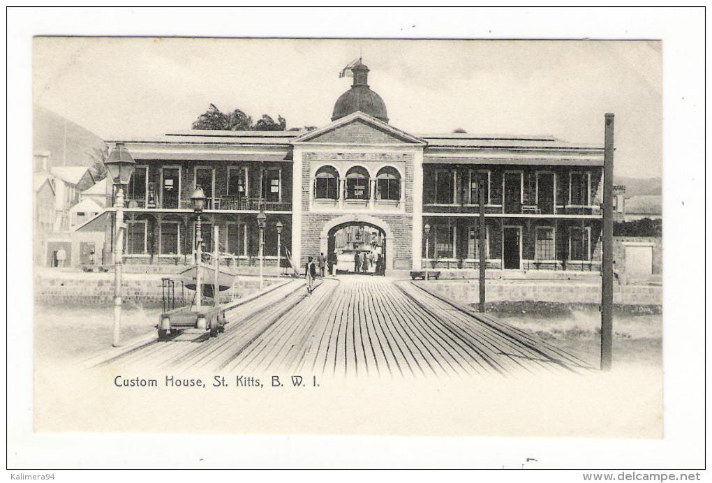 B. W. I.  ( British West Indies ) /  ST.  KITTS  ( SAINT-KITTS ) /  CUSTOM  HOUSE  ( Bureau Des Douanes, Port ) - Vierges (Iles), Britann.