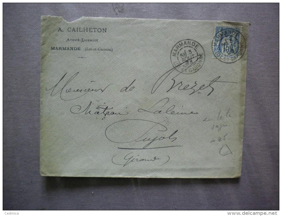 MARMANDE LOT ET GARONNE 3 AOUT 93 TIMBRE SAGE 15 SUR ENVELOPPE A.CAILHETON AVOUE-LICENCIE MARMANDE - 1849-1876: Période Classique