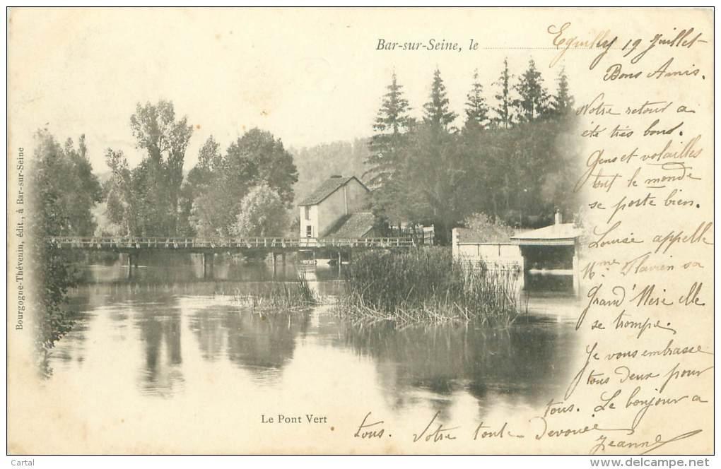 10 - BAR-sur-SEINE - Le Pont Vert - Bar-sur-Seine