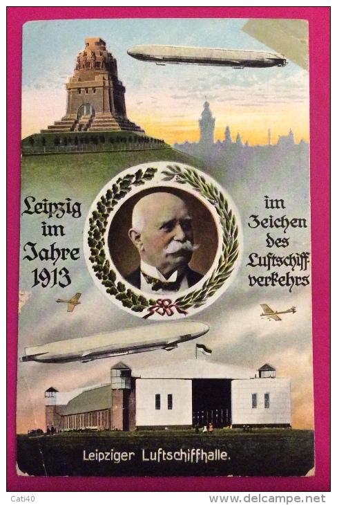 ZEPPELLIN  LEIPZIG IM JAHRE 1913 - LEIPZIGER LUFTSCHIFFHALLE - VIAGGIATA A TRIESTE NEL 1913 - Dirigibili