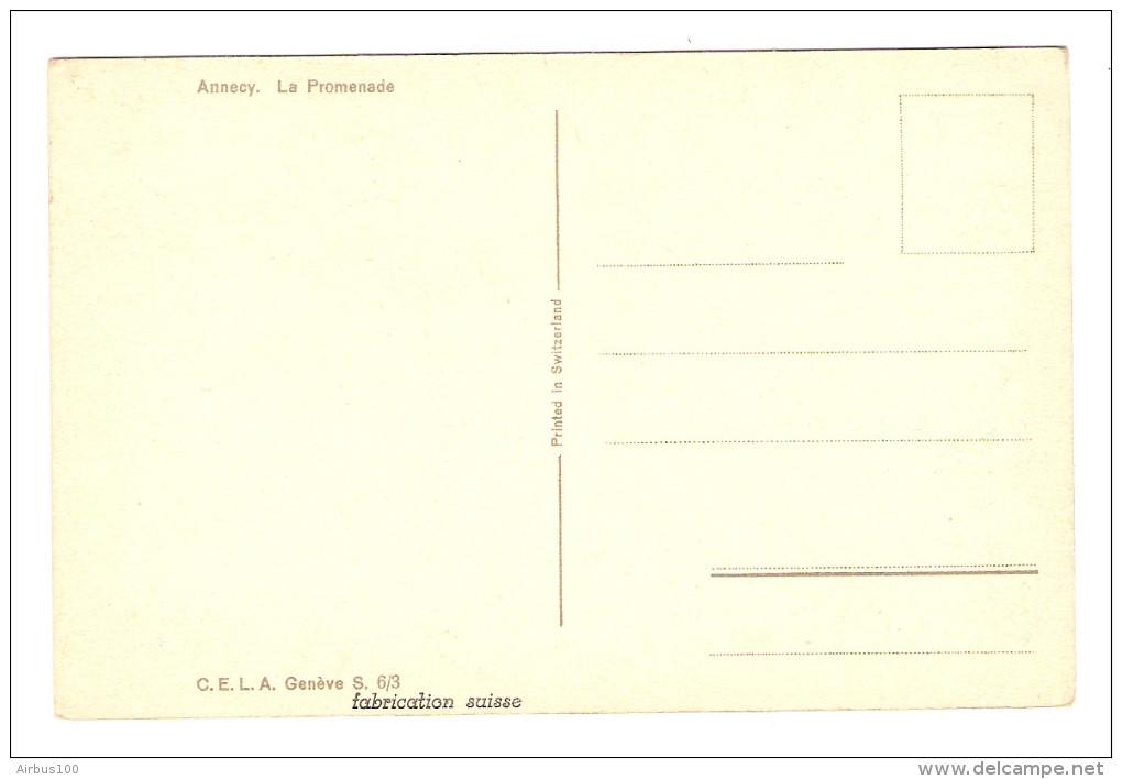 74 - ANNECY LA PROMENADE - Éd. C.E.L.A. S. 6/3 FABRICATION SUISSE - NON CIRCULÉE - 2 Scans - - Annecy