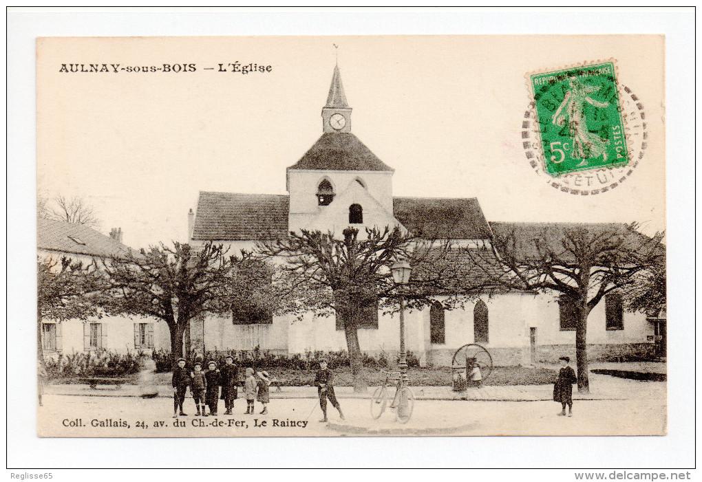 CPA - 1915 - AULNAY SOUS BOIS - BELLE ANIMATION AVEC ENFANTS - L'EGLISE - Coll. GALLAIS - CL.17.028 - Aulnay Sous Bois