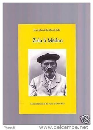 ZOLA A MEDAN Par Jean Claude Le Blond Zola RARE Tbe - Other Collections