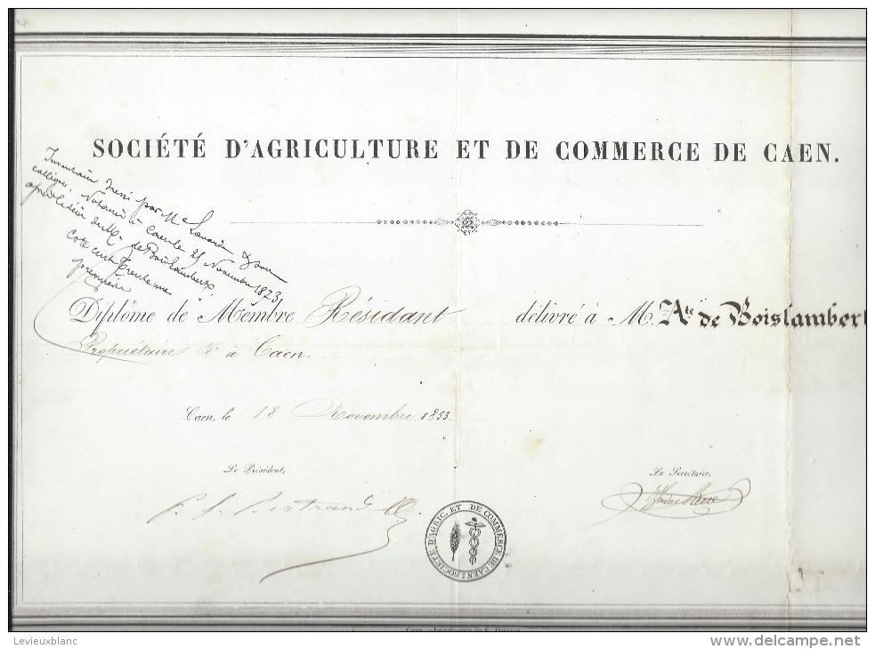 Diplôme De Membre Résidant /Société D´Agriculture Et De Cmmerce De Caen /Monsieur De Boislambert//1853   DIP108 - Diplômes & Bulletins Scolaires