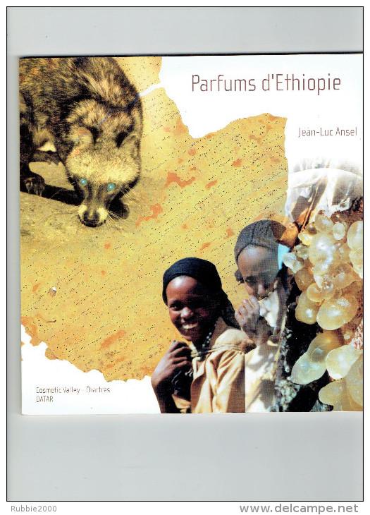 PARFUMS D ETHIOPIE PAR JEAN LUC ANSEL 2002 MUSC DE CIVETTE L OLIBAN CAFEIERS L EUCALYPTUS CITRIODORA LE JASMIN LE NEEM - Livres
