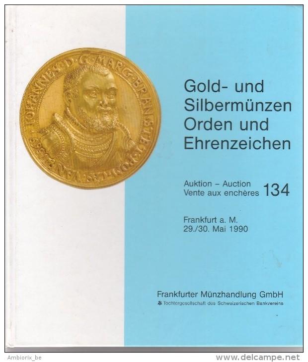 Gold- Und Silbermünzen - Auction 134 - 29-30 Mai 1990 - Frankfurter Münzhandlung GmbH - German