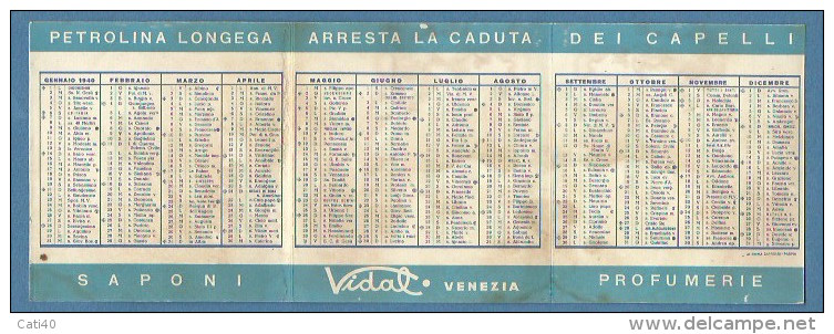 Calendario Pubblicitario : PROFUMI VIDAL VENEZIA 1940 - XVIII - SAPONE LAURO OLIVO - PETROLINA LONGEGA Arresta La Caduta - Petit Format : 1921-40