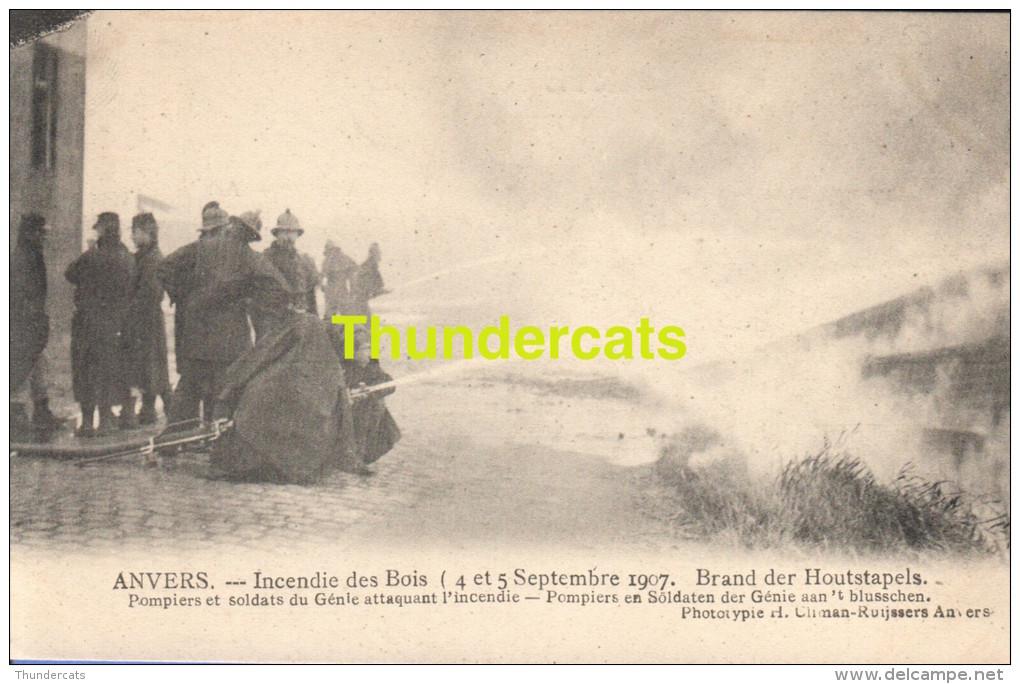 CPA ANVERS INCENDIE DES BOIS 1907 BRAND DER HOUTSTAPELS POMPIERS - Sapeurs-Pompiers