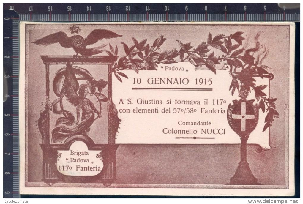 393/18  CPA CARTOLINA POSTALE 1915 A S. GIUSTINA SI FORMAVA IL 117° FANTERIA BRIGATA PADOVA - Regimente