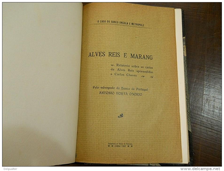 1927 O Caso Do Banco Angola E Metropole - Alves Reis E Marang Pelo Advogado Do Banco De Portugal António Horta Osorio - Libri, Riviste, Fumetti