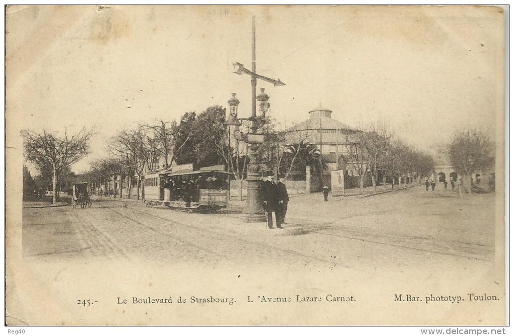 D83 - TOULON - Le Boulevard De Strasbourg - L' Avenue Lazare Carnot -  PRECURSEUR - Toulon