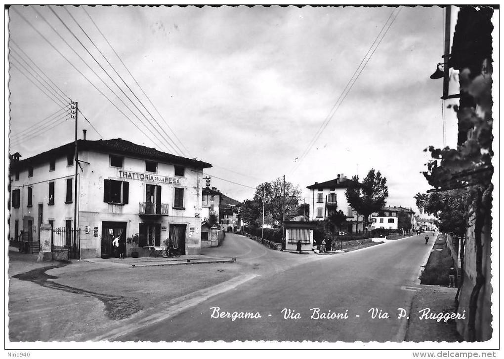 BERGAMO - VIA BAIONI - VIA RUGGERI - TRATTORIA DELLA PESA - F/G - N/V - Bergamo