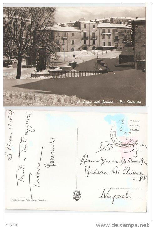 S. CROCE DEL SANNIO  ( BENEVENTO ) VIA MERCATO - EDIZ. CASSETTA - 1963 - Benevento