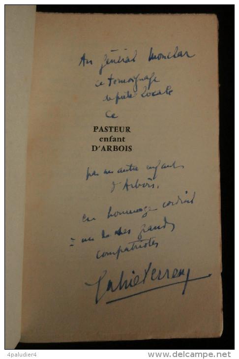 ( JURA ) PASTEUR ( Louis) ENFANT D'ARBOIS, Histoire D'un Arboisien Par Un Arboisien Gabriel PERREUX 1962 ENVOI - Franche-Comté