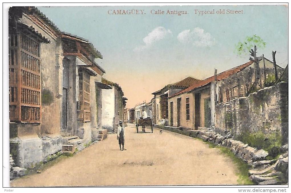 CUBA - CAMAGUEY - Calle Antigua - Cuba