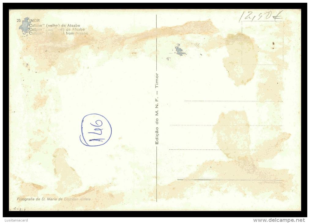 """ASIA - TIMOR - """"Catues"""" Velho De Atsabe ( Ed. M. N. F.  Timor Nº 25) Carte Postale - Timor Oriental"""