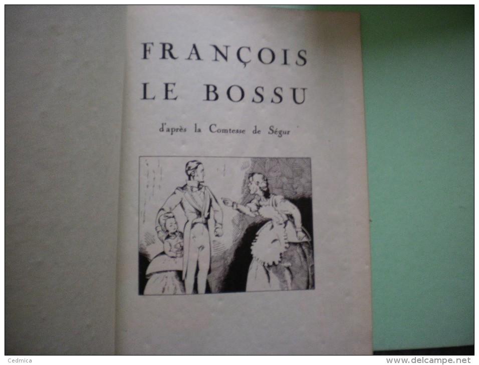 FRANCOIS LE BOSSU ET LA FORTUNE DE GASPARD COMTESSE DE SEGUR - Livres, BD, Revues