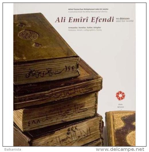 Ali Emiri Efendi And His World: Fermans, Berats, Calligraphies, Books OTTOMANH - Livres, BD, Revues