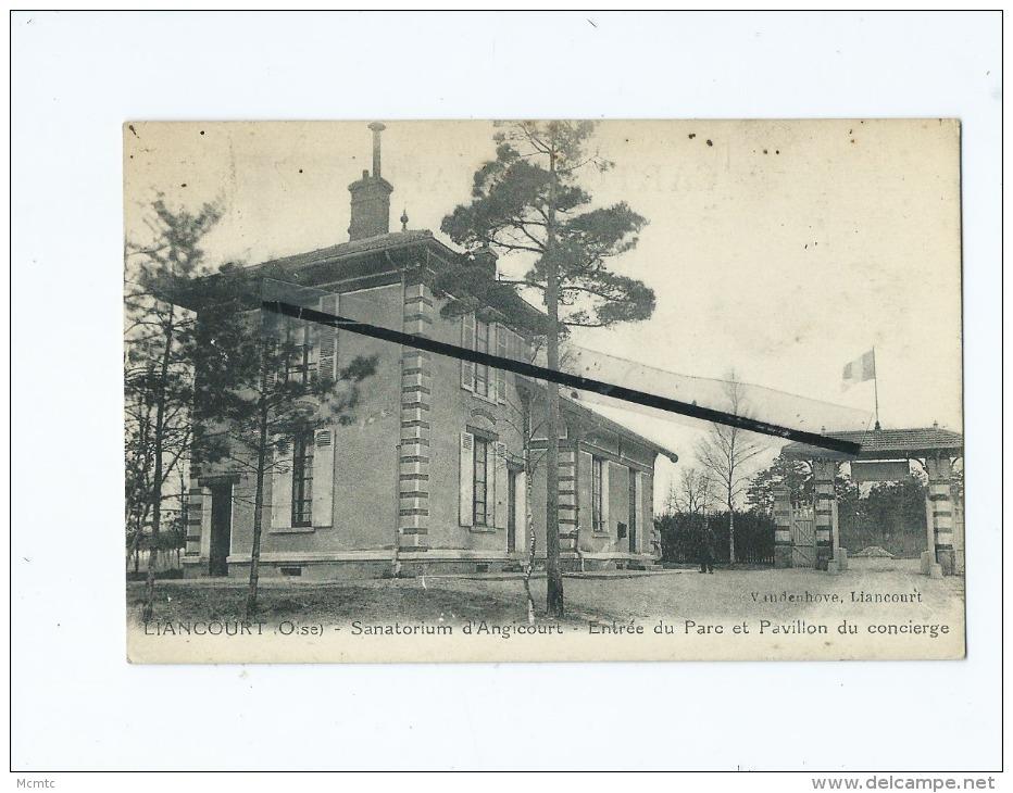 CPA - Liancourt  - Sanatorium D'Angicourt - Entrée Du Parc Et Pavillon Du Concierge - Liancourt