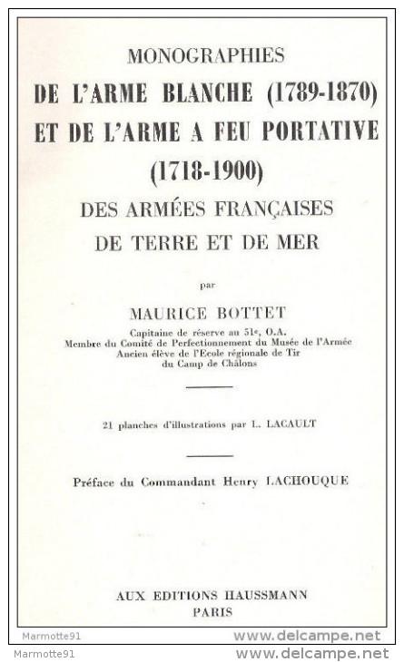 BOTTET MONOGRAPHIES ARME BLANCHE 1789 1870 ARME FEU PORTATIVE 1713 1900 ARMEE FRANCAISE GUIDE COLLECTION - Livres