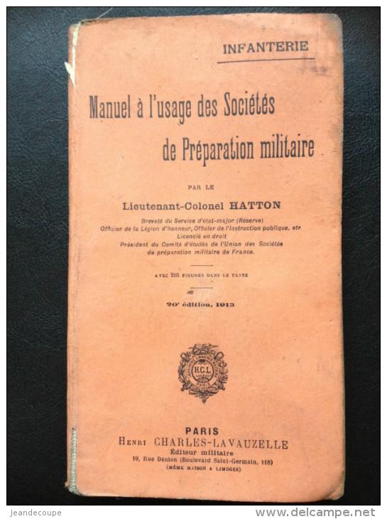 - Infanterie- Manuel à L'usage Des Sociétés De Préparation Militaire- Lt Colonel Hatton- H. Charles La Vauzelle- 1913 - - Libri