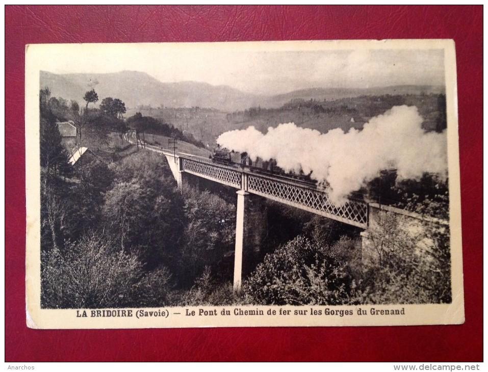 73 Savoie Cpa LA BRIDOIRE Le Pont Du Chemin De Fer Sur Les Gorges Du Grenand (train) + Cad - Altri Comuni