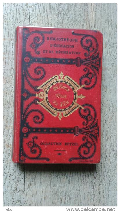 Mon Premier Voyage En Mer Hetzel Bibliothèque D'éducation Et De Récréation Enfantina - 1801-1900