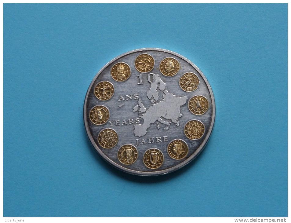 10 Ans Years Jahre EURO ( 26.7 Gr. - 40 Mm. / Zilverkleur / Details, Zie Foto ) ! - Jetons & Médailles