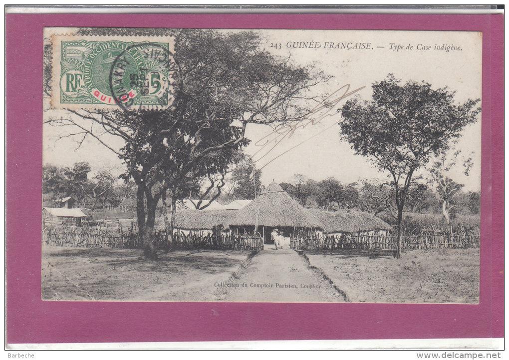 GUINEE FRANCAISE .- Type De Case Indigène - Guinée Française