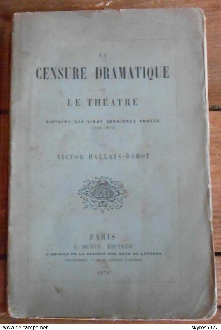 La Censure Dramatique Et Le Théâtre 1850-1870 Histoire Des Vingt Dernières Années - 1801-1900