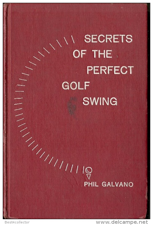 @@@ SECRETS OF THE PERFECT GOLF SWING, PHIL GALVANO, 1961, 176 PAGES - 1950-Hoy