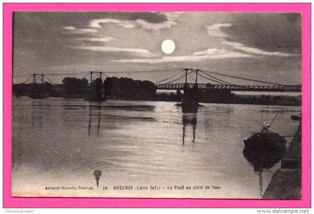 Ancenis - Le Pont Au Clair De Lune - ARTAUD NOZAIS - Ancenis