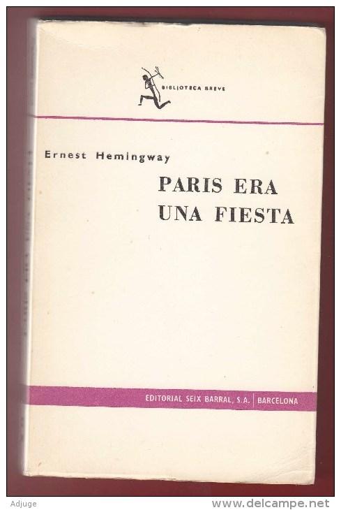 ERNEST HEMINGWAY * PARIS ERA UNA FIESTA * 1965 * Coll. Relatos N° 200* EditoriaSeix Barral BARCELONA VOIR 5 SCAN - Livres, BD, Revues
