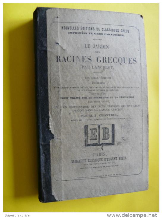 LE  JARDIN DES RACINES GRECS  Par LANCELOT , E.BELIN 1XXX - Histoire