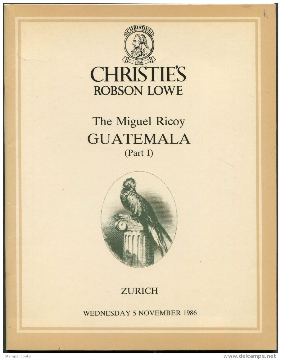 1986 Christie's Robson Lowe (Zurich) The Miguel Ricoy Guatemala (part1) Auction Catalogue - Catalogi Van Veilinghuizen
